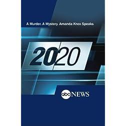 20/20: A Murder. A Mystery. Amanda Knox Speaks: 4/30/13