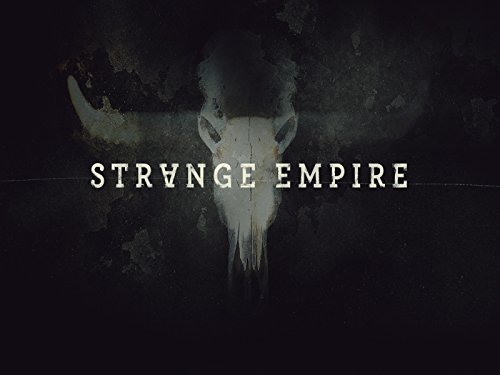 Strange Empire Season