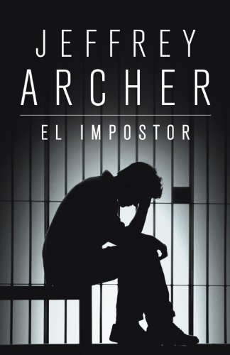 Jeffrey Archer - El impostor (Spanish Edition)