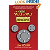 The Revised Vault of Walt: Unofficial, Unauthorized, Uncensored Disney Stories Never Told