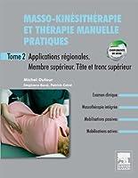 Masso-kin�sith�rapie et th�rapie manuelle pratiques - Tome 2: Applications r�gionales. Membre sup�rieur. Tronc sup�rieur