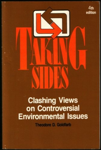 Taking Sides: Clashing Views on Controversial Environmental Issues