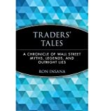img - for [(Traders' Tales: A Chronicle of Wall Street Myths, Legends and Outright Lies )] [Author: Ron Insana] [Oct-1997] book / textbook / text book