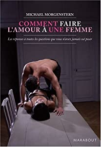 Comment Faire L Amour A Une Femme Amazon Co Uk Michael