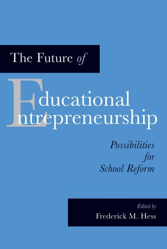The Future of Educational Entrepreneurship: Possibilities