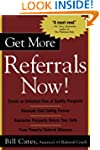 Get More Referrals Now!: The Four Cor...