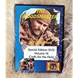 Crafts for the Field: Woodsmaster Vol. 14 (DVD)by Ron Hood