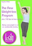 The New Weight-loss Program! Plus 150 tips to lose weight. Being overweight is not an unalterable destiny