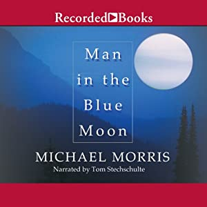 Man in the Blue Moon | [Michael Morris]