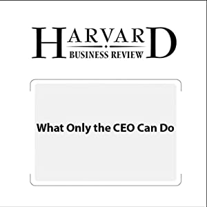 What Only the CEO Can Do (Harvard Business Review) | [A.G. Lafley]