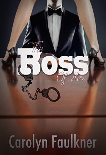 Carolyn Faulkner - The Boss of Her
