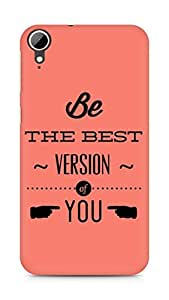 Amez Be the Best version of Yourself Back Cover For HTC Desire 828