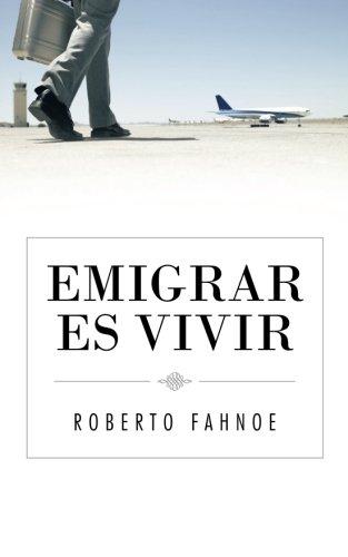 Emigrar Es Vivir