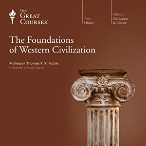The Foundations of Western Civilization | [The Great Courses]