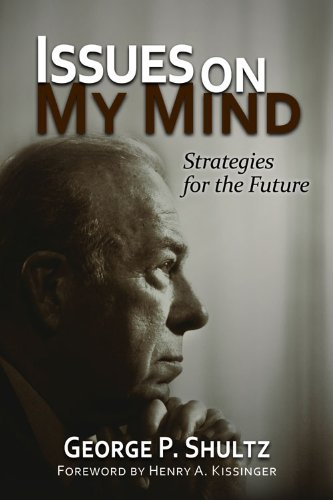 Issues on My Mind: Strategies for the Future (Hoover Institution Press Publications)