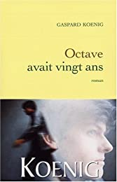 Octave avait vingt ans