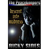 The Peacekeepers, Descent into Madness. Book 5.by Ricky Sides