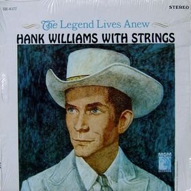 Hank Williams - The Legend Lives Anew, Hank Williams With Strings, [lp, Vinyl Record, Mgm, 4277] - Zortam Music