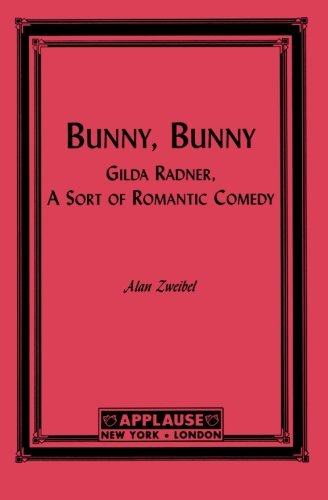 Bunny, Bunny: Gilda Radner, A Sort of Romantic Comedy: Alan Zweibel: 0073999501322: Amazon.com: Books