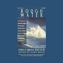Rough Water: Stories of Survival from the Sea | Livre audio Auteur(s) : Sebastian Junger, Herman Wouk, Patrick O'Brian,  more Narrateur(s) :  uncredited