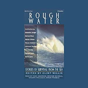 Rough Water: Stories of Survival from the Sea | [Sebastian Junger, Herman Wouk, Patrick O'Brian, more]