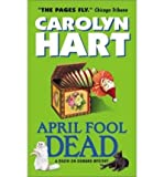 April Fool Dead (038080722X) by Carolyn Hart