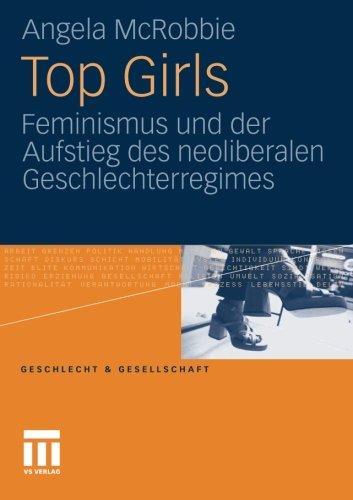 Top Girls: Feminismus und der Aufstieg des neoliberalen Geschlechterregimes (Geschlecht und Gesellschaft) (German Editio