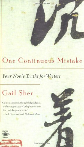 One Continuous Mistake : Four Noble Truths for Writers
