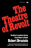 img - for The Theatre of Revolt: Studies in modern drama from Ibsen to Genet book / textbook / text book