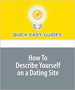 examples of how to describe yourself on a dating website