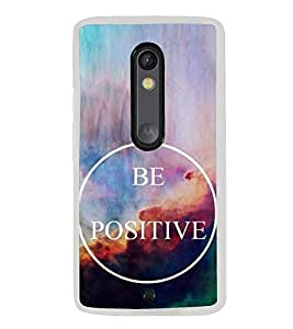 Be Positive 2D Hard Polycarbonate Designer Back Case Cover for Motorola Moto X Style :: Moto X Pure Edition