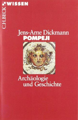 Pompeji: Archäologie und Geschichte: Geschichte und Archäologie
