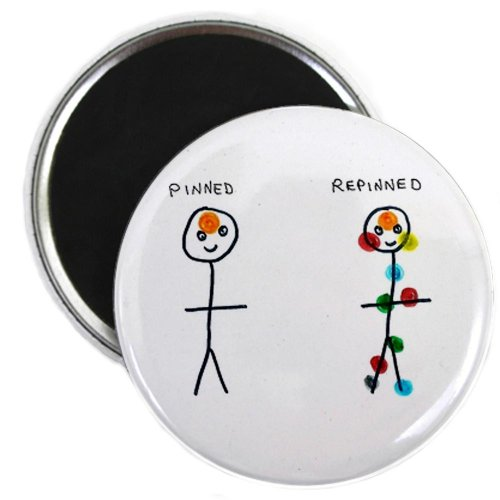 Pinterest Pinned and Repinned Humor Magnet by CafePress