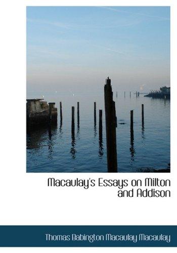 Macaulay's Essays on Milton and Addison (Large Print Edition)