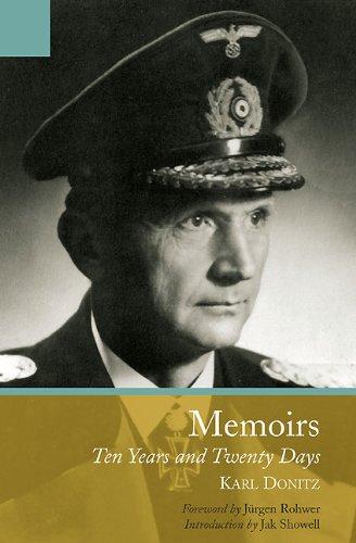 Memoirs: Ten Years and Twenty Days, by Karl Doenitz