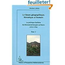 Souss Géographique Historique et Humain (T 2) Politique Berbere du Protectorat Français au Maroc (19