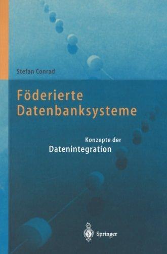Foderierte Datenbanksysteme: Konzepte der Datenintegration  [Conrad, Stefan] (Tapa Blanda)