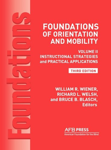 Foundations of Orientation and Mobility: Instructional...