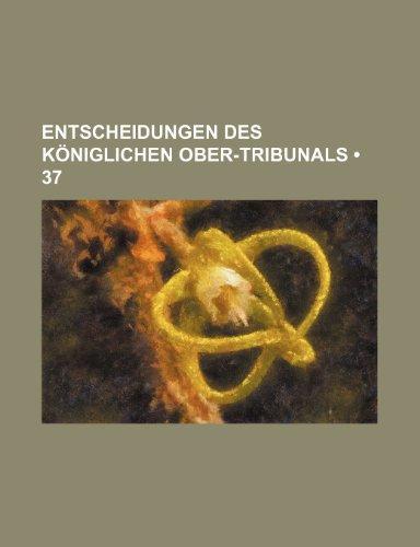 Entscheidungen Des Königlichen Ober-Tribunals (37)