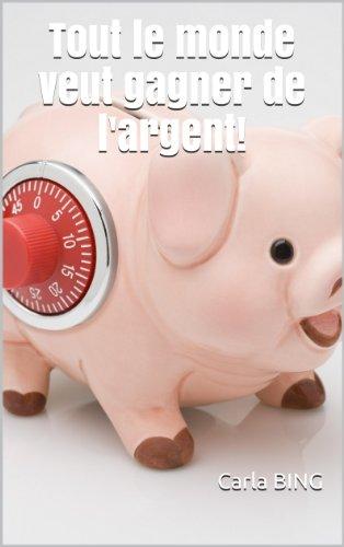Couverture du livre Tout le monde veut gagner de l'argent!