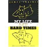 My Life and Hard Times (Perennial Classics) ~ James Thurber