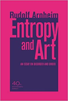 Entropy and Art: An Essay on Disorder and Order: Amazon co uk