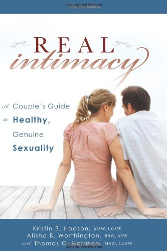 Real Intimacy: A Couples' Guide To Healthy, Genuine Sexuality front-76294