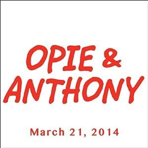 Opie & Anthony, Dan Soder and Greg Gutfeld, March 21, 2014 Radio/TV Program