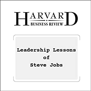 Leadership Lessons of Steve Jobs (Harvard Business Review) | [Walter Isaacson]