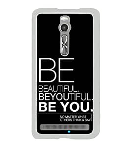 Be You 2D Hard Polycarbonate Designer Back Case Cover for Asus Zenfone 2 ZE551ML