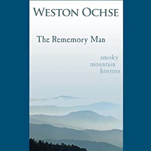 The Rememory Man | [Weston Ochse]