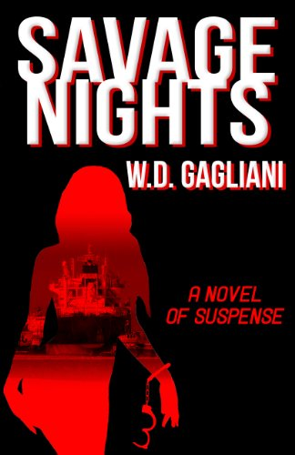 Kindle Nation Bargain Book Alert: 15 Straight Rave Reviews for W.D. Gagliani's hard-noir thriller SAVAGE NIGHTS – But Just 99 cents on Kindle, and That's No Typo!