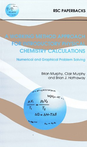 A Working Method Approach for Introductory Physical Chemistry Calculations: RSC (RSC Paperbacks)