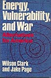 Energy, Vulnerability and War: Alternatives for America